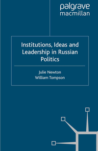 Institutions, Ideas and Leadership in Russian Politics
