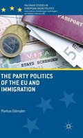 The Party Politics of the EU and Immigration / Pontus Odmalm
