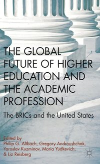 The Global Future of Higher Education and the Academic Profession
