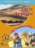 Macmillan Children's Readers - Life in the Desert - The Stubborn Ship - Level 6
