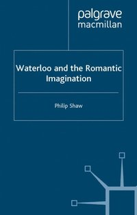 Waterloo and the Romantic Imagination