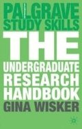 The undergraduate research handbook / Gina Wisker