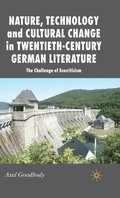 Nature, Technology and Cultural Change in Twentieth-Century German Literature