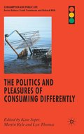 The Politics and Pleasures of Consuming Differently