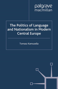 Politics of Language and Nationalism in Modern Central Europe