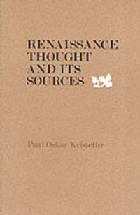 Renaissance Thought and its Sources