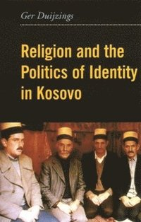 Religion and the Politics of Identity in Kosovo