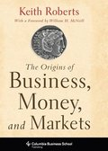 The Origins of Business, Money, and Markets