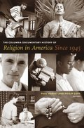 Columbia Documentary History of Religion in America Since 1945