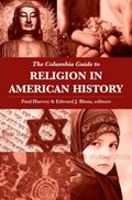 Columbia Guide to Religion in American History