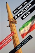 Anticipating a Nuclear Iran