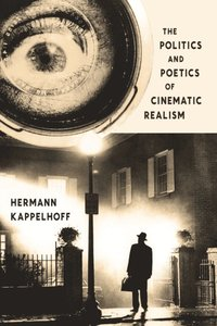 Politics and Poetics of Cinematic Realism