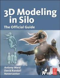 3D Modeling in Silo The Official Guide