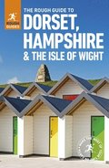 The Rough Guide to Dorset, Hampshire &; the Isle of Wight (Travel Guide)