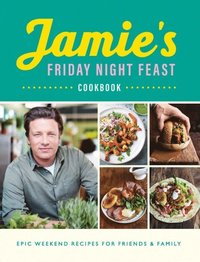 Jamie's Friday Night Feast Cookbook