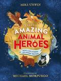 Tales of Amazing Animal Heroes