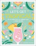 Let's Get Tropical