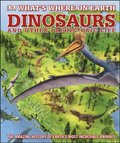 What's Where on Earth Dinosaurs and Other Prehistoric Life