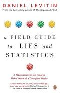A Field Guide to Lies and Statistics