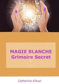 MAGIE BLANCHE Grimoire Secret
