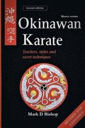 Okinawan Karate: Teachers, Styles &; Secret Techniques, Revised &; Expanded Second Edition: Master Version
