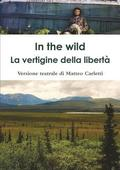 In the Wild. La Vertigine Della Libert .