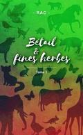 BETAIL &; FINES HERBES