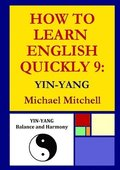 How To Learn English Quickly 9: Yin-Yang