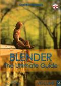 Blender - The Ultimate Guide - Volume 4