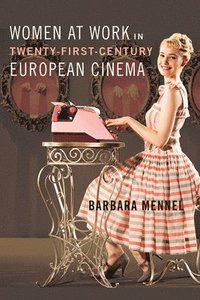 Women at Work in Twenty-First-Century European Cinema