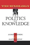 Technology and the Politics of Knowledge