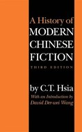 A History of Modern Chinese Fiction, Third Edition