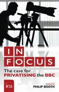 In Focus: The Case for Privatising the BBC