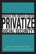 Should the United States Privatize Social Security?