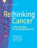 Rethinking Cancer: A New Paradigm for the Postgenomics Era