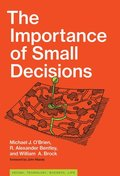 Importance of Small Decisions