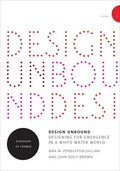 Design Unbound: Designing for Emergence in a White Water World: Volume 2