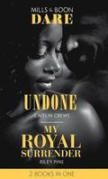 Undone / My Royal Surrender