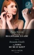 Playing The Billionaire's Game / The Vows He Must Keep