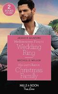 Mediterranean Fling To Wedding Ring / His Last-Chance Christmas Family