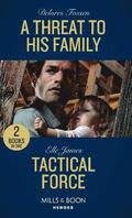 A Threat To His Family / Tactical Force