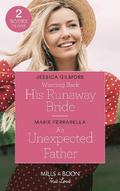 Winning Back His Runaway Bride / An Unexpected Father