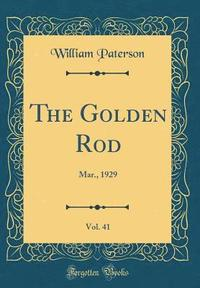 The Golden Rod, Vol. 41