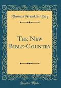 The New Bible-Country (Classic Reprint)
