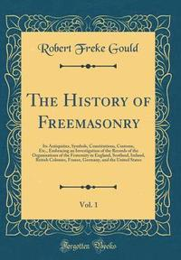 The History of Freemasonry, Vol  2 - Robert Freke Gould