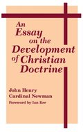 Essay on the Development of Christian Doctrine, An