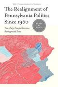 The Realignment of Pennsylvania Politics Since 1960