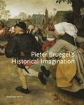 Pieter Bruegel's Historical Imagination