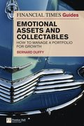 Financial Times Guide to  Investing in Emotional Assets and Collectables