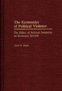The Economics of Political Violence